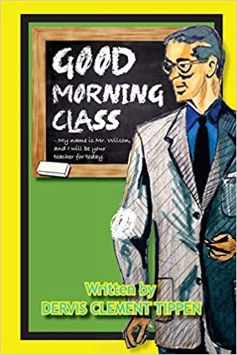 Amazoncom Good Morning Class Substitute Teaching Volume 1