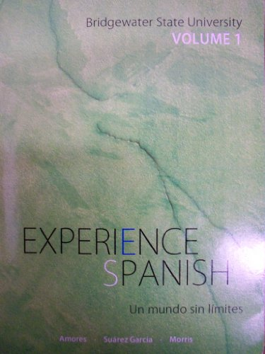 Experience Spanish: Un mundo sin límites [Volume 1] (Bridgewater State University)