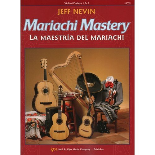 Nevin - Mariachi Mastery, Violin Edited by Sanchez w CD Published by Neil A Kjos Music Company
