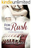 For the Rush (Playing for Keeps Book 3)