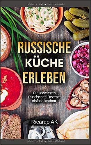 Russische Küche Rezepte | Russische Kuche Erleben Schnelle Russische Rezepte Kostliche