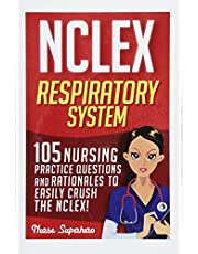 NCLEX: Respiratory System: 105 Nursing Practice Questions and Rationales to EASILY Crush the NCLEX!
