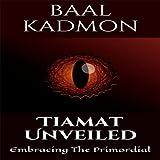 Tiamat Unveiled: Embracing The