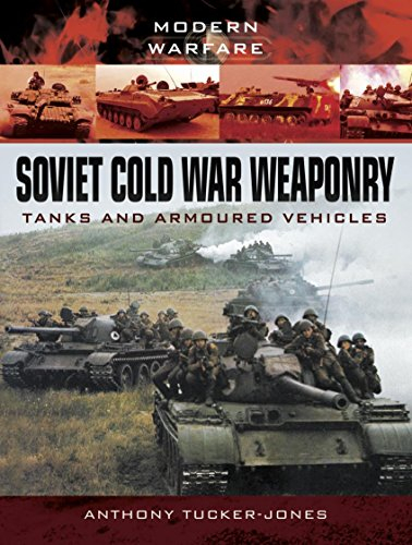 Soviet Cold War Weaponry: Tanks and Armoured Vehicles (Modern ()