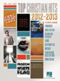 Top Christian Hits Of 2012-2013, Hal Leonard Corp., 1480309222