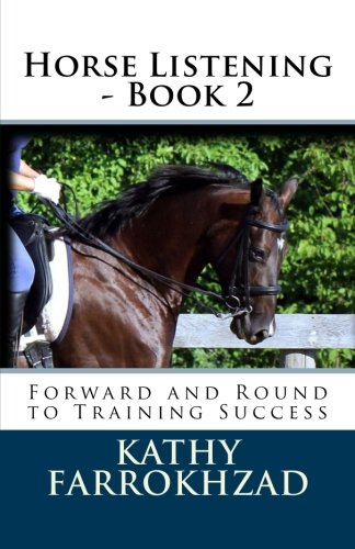 Horse Listening - Book 2: Forward and Round to Training Success (Volume 2) ebook