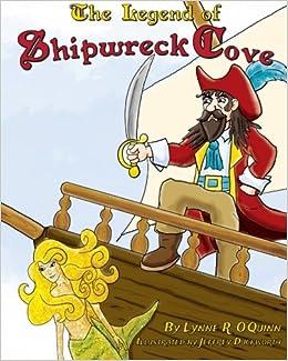 The Legend Of Shipwreck Cove Lynne R Oquinn Jeffrey W Duckworth