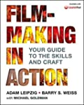 Filmmaking in Action: Your Guide to t...