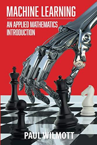 Machine Learning: An Applied Mathematics Introduction (Introduction Machine Learning)