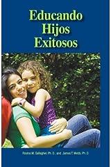 Educando Hijos Exitosos (Spanish Edition) by Rosina Gallagher (2009-01-01) Mass Market Paperback