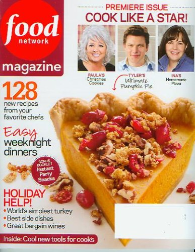 Food Network Magazine Premiere Issue Nov/Dec 2008 (Cook Like A Star; 128 New Recipes from your favorite chefs; Easy weeknight dinners; Bonus Booklet Instant Party Snacks), Volume 1 Number 1)