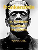 Frankenstein or the Modern Prometheus - the 1818 Text, Mary Wollstonecraft Shelley, 1475167547