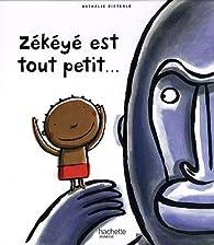 Zékéyé est tout petit par Nathalie Dieterlé
