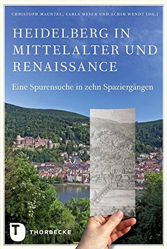 Heidelberg in Mittelalter und Renaisssance