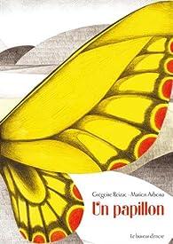 Un papillon par Grégoire Reizac