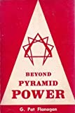 Beyond Pyramid Power, G. Patrick Flanagan, 0875162088