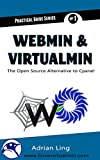 Read Online Webmin & Virtualmin: The Best Open Source Alternative to Cpanel (Practical Guide Series Book 1) Doc