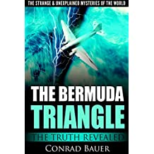 The Strange and Unexplained Mysteries of the World - The Bermuda Triangle: The Truth Revealed