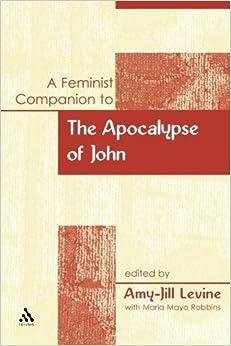 A Feminist Companion to the Apocalypse of John (Feminist Companion to the New Testament and Early Christian Writings) (2010-07-05)