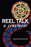 Reel Talk, Spencer Moon, 0615568157