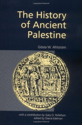 The History of Ancient Palestine from the Palaeolithic Period to Alexander's Conquest by G. W. Ahlstrom (1993-12-01)