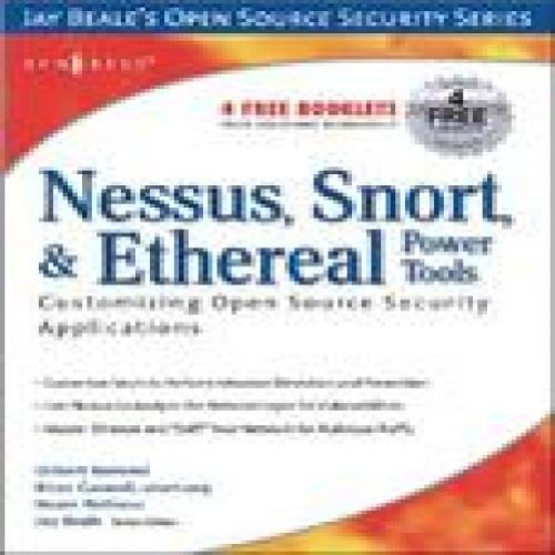 Nessus, Snort, & Ethereal Power Tools