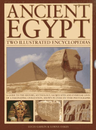 Ancient Egypt: Two Illustrated Encyclopedias: A guide to the history, mythology, sacred sites and everyday lives of a fascinating civilization, shown in over 850 vivid photographs (Encyclopedia Of The Archaeology Of Ancient Egypt)