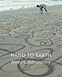 Hand to Earth by Andy Goldsworthy (2004-11-01)