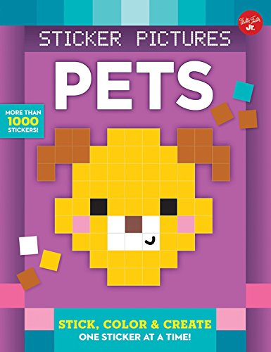 Sticker Pictures: Pets: Stick, color & create one sticker at a time! (Sticker & (Pets Super Sticker)