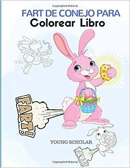 Amazoncom Fart De Conejo Para Colorear Libro Spanish Edition
