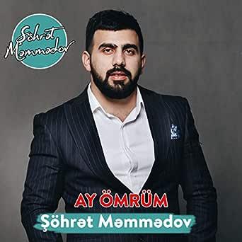 Ay Omrum By Sohret Memmedov On Amazon Music Amazon Com