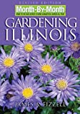 img - for Month-By-Month Gardening in Illinois: What to Do Each Month to Have a Beautiful Garden All Year book / textbook / text book