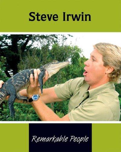Steve Irwin (Remarkable People)
