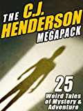 The C.J. Henderson MEGAPACK ®: 25 Weird Tales of Mystery and Adventure