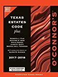 O'Connor's Texas Estates Code Plus 2017-2018