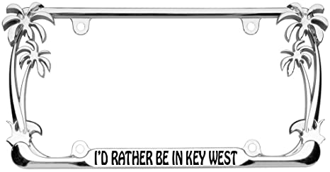 Iu0027d Rather Be In Key West Palm Tree Design Chrome Metal Auto License Plate