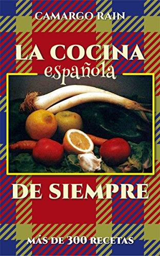 La cocina española de siempre: Más de 300 recetas (Spanish Edition) by [