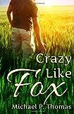 Crazy Like Fox, Michael Thomas, 1492336734