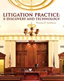 Litigation Practice: E–Discovery and Technology