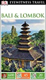 DK Eyewitness Travel Guide: Bali & Lombok