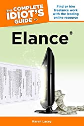 The Complete Idiot's Guide to Elance (Complete Idiot's Guides (Lifestyle Paperback))