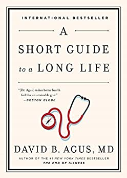 A Short Guide to a Long Life by [Agus MD, David B]