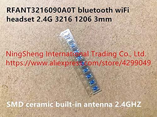 Maslin Original New 100% RFANT3216090A0T Bluetooth WiFi Headset 2.4G 3216 1206 3mm Patch Ceramic Built-in Antenna 2.4GHZ -