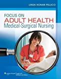 Focus on Adult Health: Medical-Surgical Nursing (Pellico Medical-Surgical) by Pellico, Linda Honan PrepU is automatical (2012) Hardcover