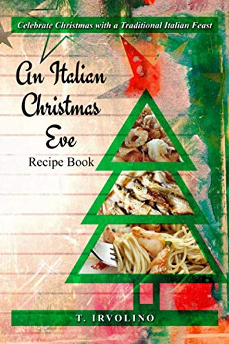 An Italian Christmas Eve Recipe Book (Fishes Eve Of Seven Christmas)