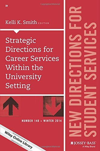 Strategic Directions for Career Services Within the University Setting: New Directions for Student Services, Number 148 (J-B SS Single Issue Student Services) by Kelli K. Smith (2014-12-16)
