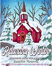 Coloring Book for Adults   Relaxing Winter: A Stress Relieving Coloring Books for Adults Featuring Relaxing Winter Scenes, Beautiful Christmas Scenes   Perfect for Activity Books for Adults and Unique Gifts for Women
