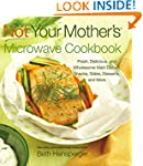 Not Your Mother's Microwave Cookbook:...