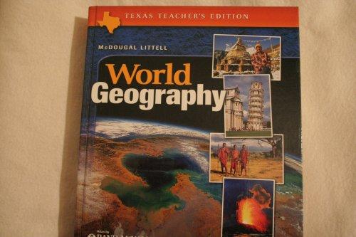 McDougal Littell World Geography Texas: Teacher Edition Grades 9-12 2003