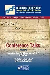DVD Volume 10: Ron Paul and Andrew P. Napolitano - Restoring the Republic 2007